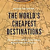 Cheapest Destinations Blog - Travel the World!