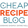 Cheap Recipe Blog – Cooking Cheaply, Eating Well