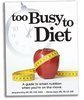 The Too Busy to Diet Blog – Too Busy to Diet