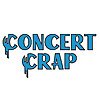 Concert Crap | From the experienced concert enthusiasts