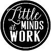 Little Minds at Work