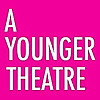 A Younger Theatre – Blogs