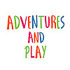 Adventures and Play