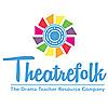 Theatrefolk - The Drama Teacher Resource Company