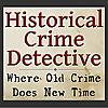 Historical True Crime Detective