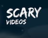 Scary videos