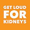 Get Loud for Kidney