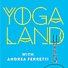 Yogaland Podcast with Andrea Ferretti & Jason Crandell