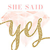 She Said Yes | Lifestyle, Engagement & Wedding Blog