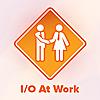 I/O At Work