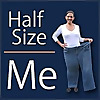 Half Size Me