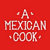 A Mexican Cook | Mexican Food And How To Cook It In Ireland