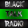 Black Talk Radio Network™ | New Black Media for the New Millennium