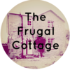 The Frugal Cottage | Living the good life on a budget.