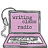 Writing Class Radio Blog