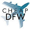 Cheap DFW - Inexpensive flights from Dallas / Fort Worth!