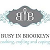 Busy in Brooklyn - cooking, crafting and coping