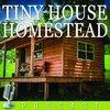Tiny House Homestead