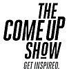 The Come Up Show