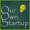 Our Own Startup | Guide to entrepreneurship, start-ups, leadership and starting a business