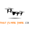 That Flying Thing | Drone Guides and Reviews