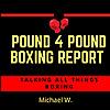 Pound 4 Pound Boxing Report