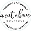 A Cut Above Boutique Blog – ShopACutAbove
