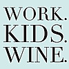 Work. Kids. Wine. | Sauvignon blanc pairs well with goldfish crackers and a long to-do list