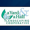 A Yard & A Half Landscaping Cooperative