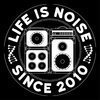 LIFE IS NOISE