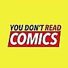 You Don't Read Comics