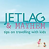 Jetlag and Mayhem - Tips on travelling with kids