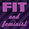 Fit and Feminist | Because it takes strong women to smash the patriarchy