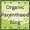 Organic Parenthood | Organic parenting Blog