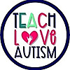 Teach.Love.Autism