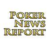 Poker News Report | Poker News