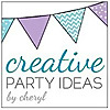 Creative Party Ideas by Cheryl