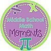 Middle School Math Moments (and more!)
