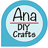 Ana - DIY Crafts