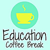 Education Coffee Break