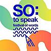 SO: To Speak Festival