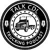 TalkCDL - The Trucking Podcast from Truckers for Truckers
