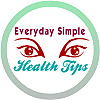 Everyday Simple Health Tips