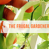 The Frugal Gardener - Gardening on a Budget