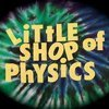 Little Shop of Physics