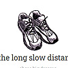 The Long Slow Distance