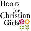 Books for Christian Girls