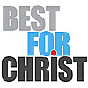 Best For Christ - Christian Lifestyle Magazine