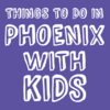Things to Do in Phoenix With Kids
