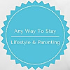 Any Way To Stay At Home | Wanting to work from home, crafting and parenting